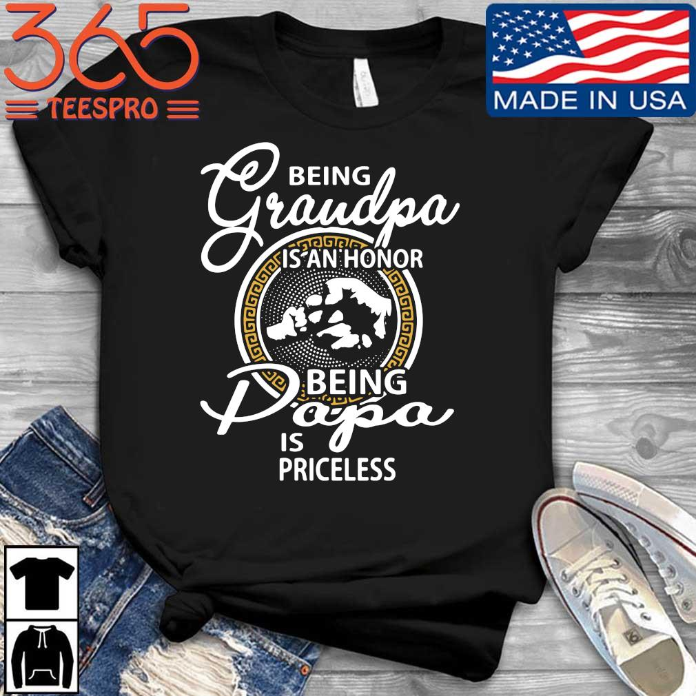 Being grandpa is an honor being papa is priceless shirt
