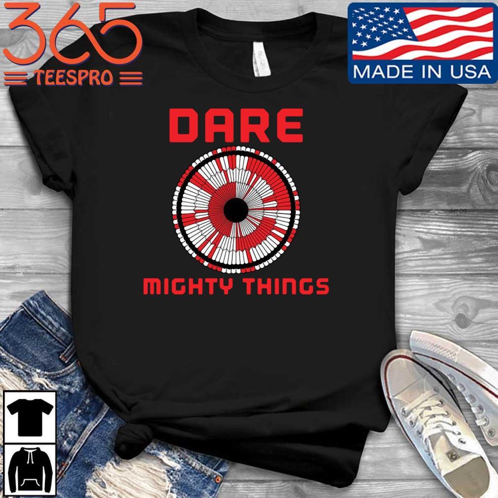 Dare mighty things Nasa shirt