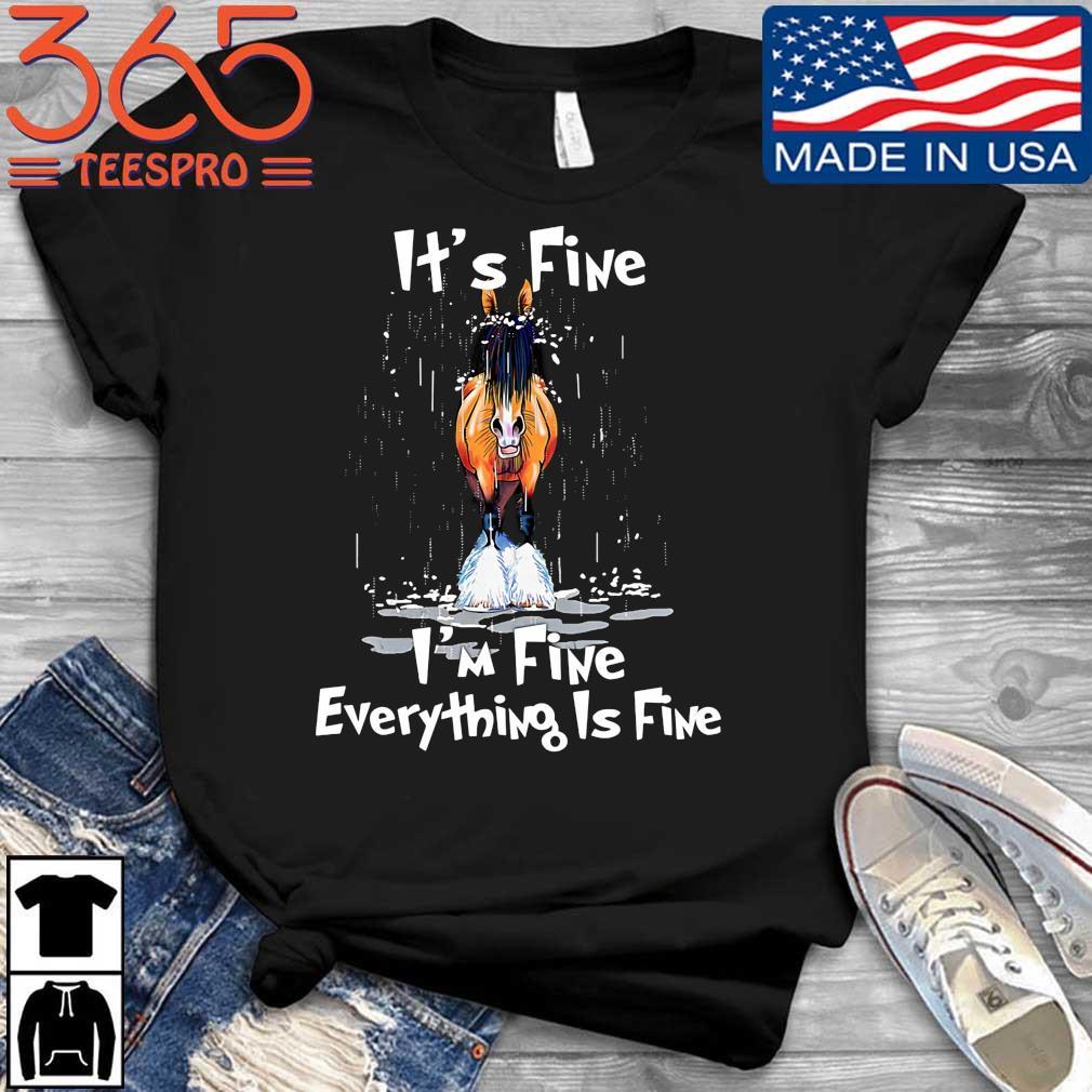 Horse it's fine I'm fine everything's fine shirt