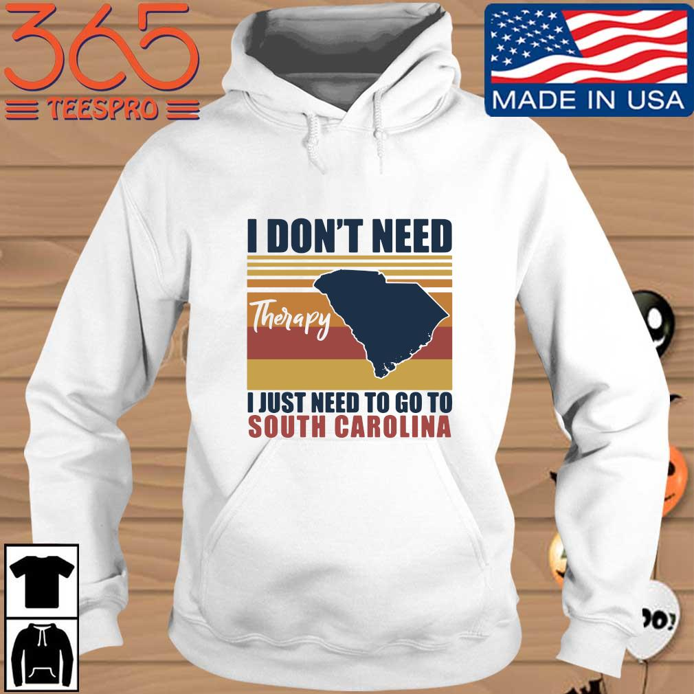 I don't need therapy I just need to go South Carolina vintage Hoodie trang