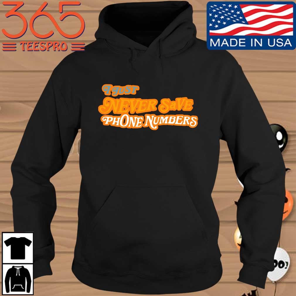 I just never save phone numbers Hoodie den