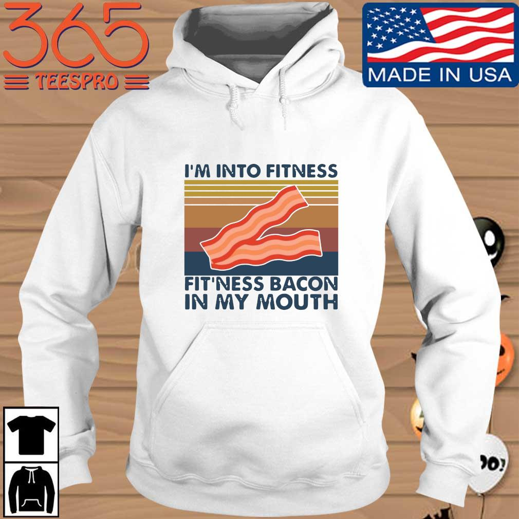 I'm into fitness fit'ness bacon in my mouth vintage Hoodie trang