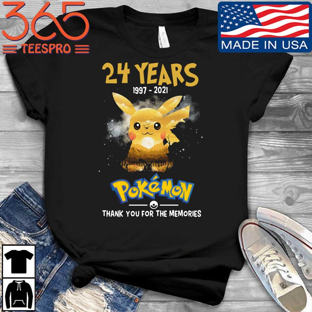 Official 24 years 1997-2021 Pokemon thank you for the memories shirt