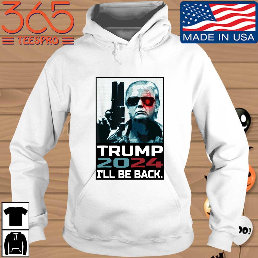 Official Donald Trump 2024 I'll be back Hoodie trang