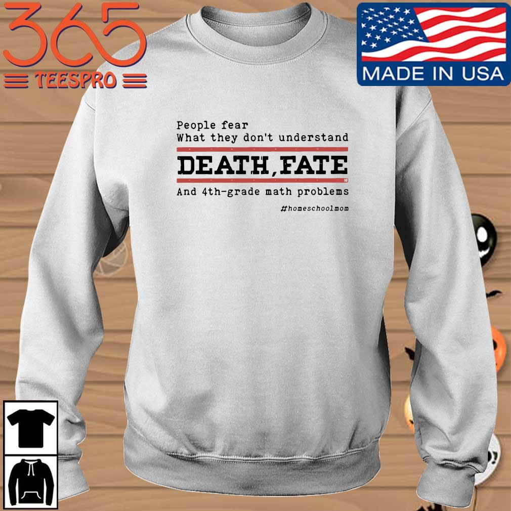 People fear what they don't understand death fate and 4th-grade math problems Sweater trang