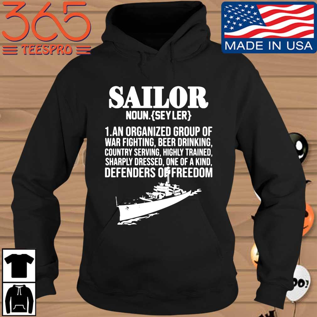Sailor noun an organized group of war fighting beer drinking defenders of freedom Hoodie den