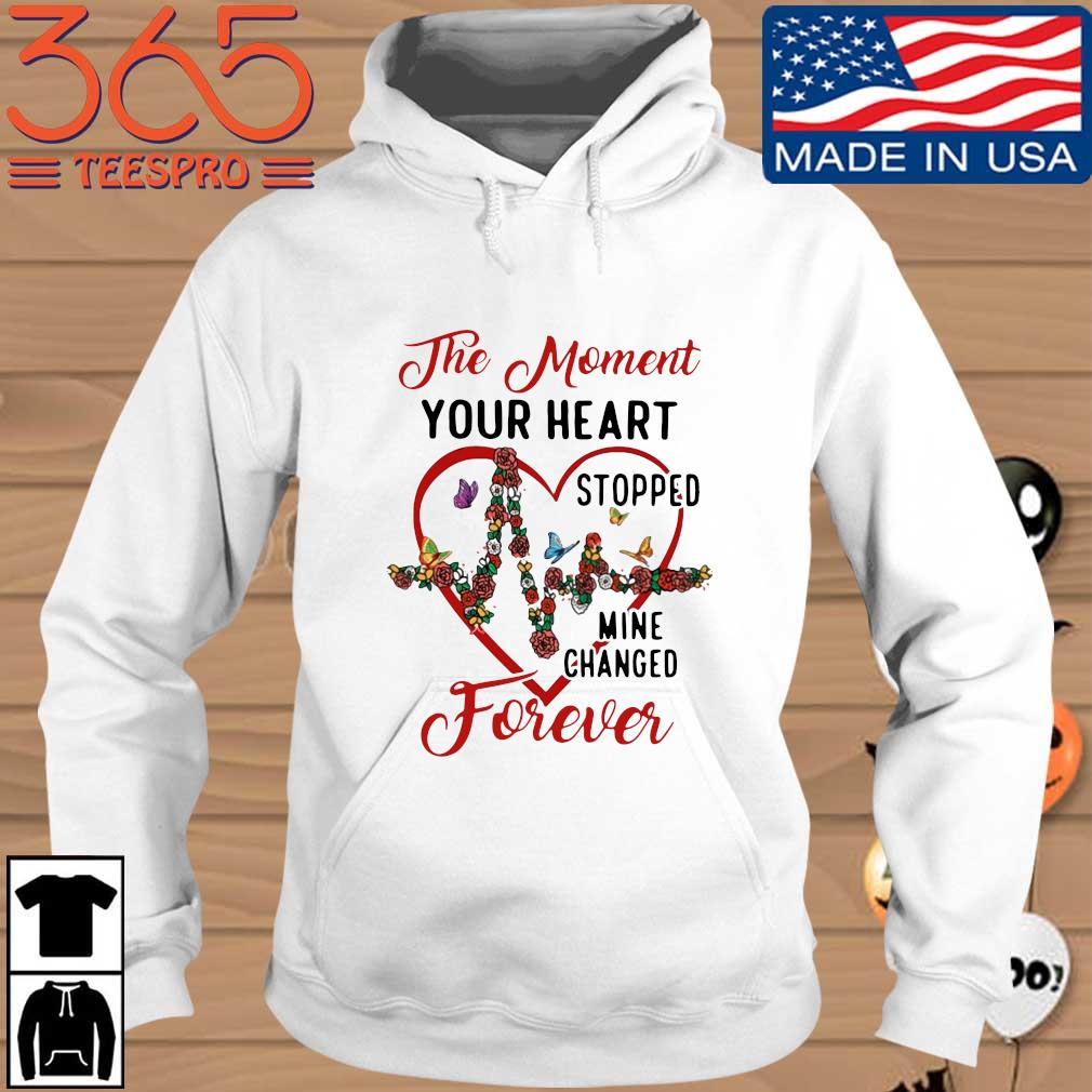 The moment your heart stopped mine changed forever Hoodie trang