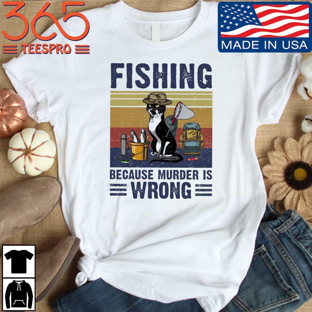 Black cat fishing because murder is wrong vintage shirt