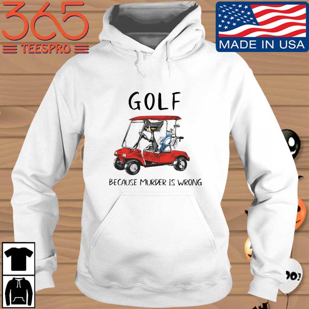 Black cat golf because murder is wrong Hoodie trang