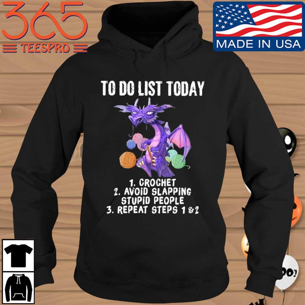 Dragon to do list today crochet avoid slapping stupid people repeat steps Hoodie den
