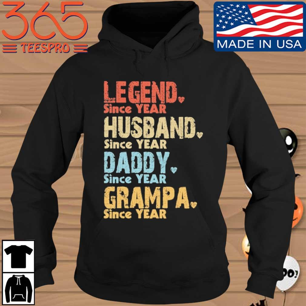 Legend since year husband since year daddy since year grampa since year vintage Hoodie den