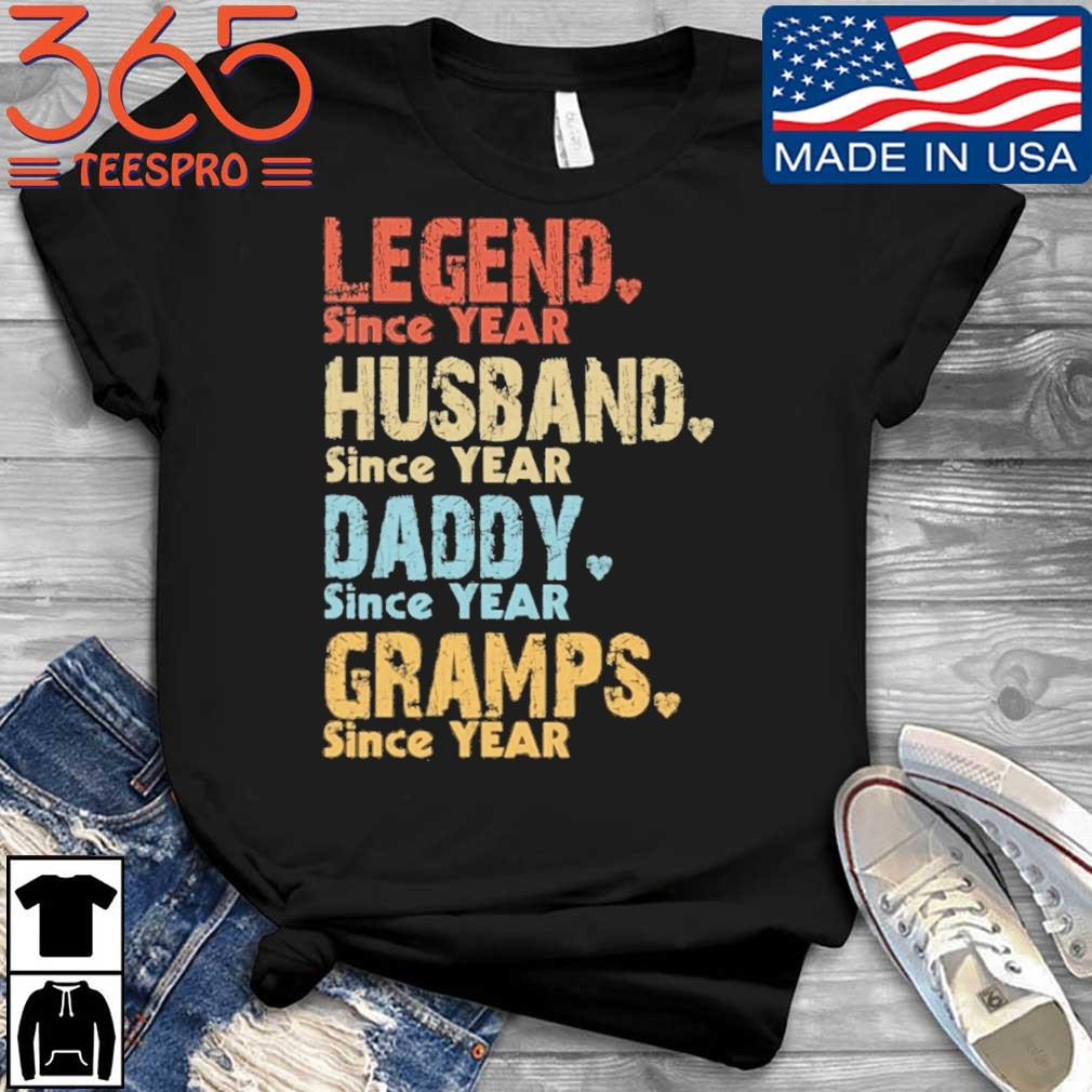 Legend since year husband since year daddy since year gramps since year vintage shirt