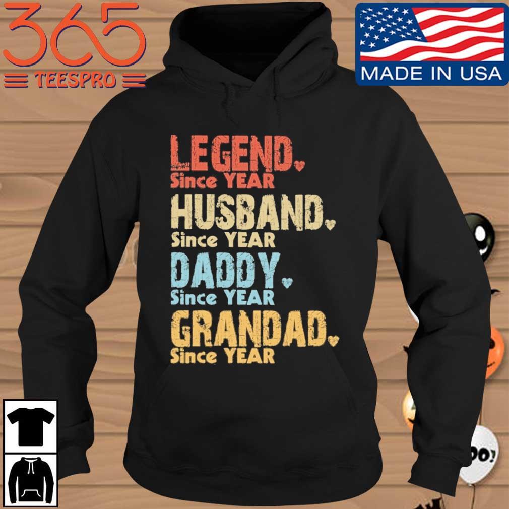 Legend since year husband since year daddy since year grandad since year vintage Hoodie den
