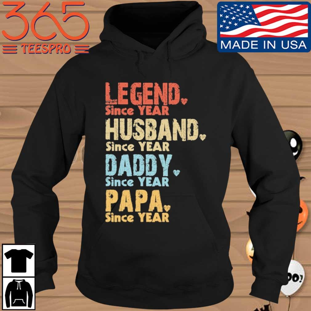 Legend since year husband since year daddy since year papa since year vintage Hoodie den