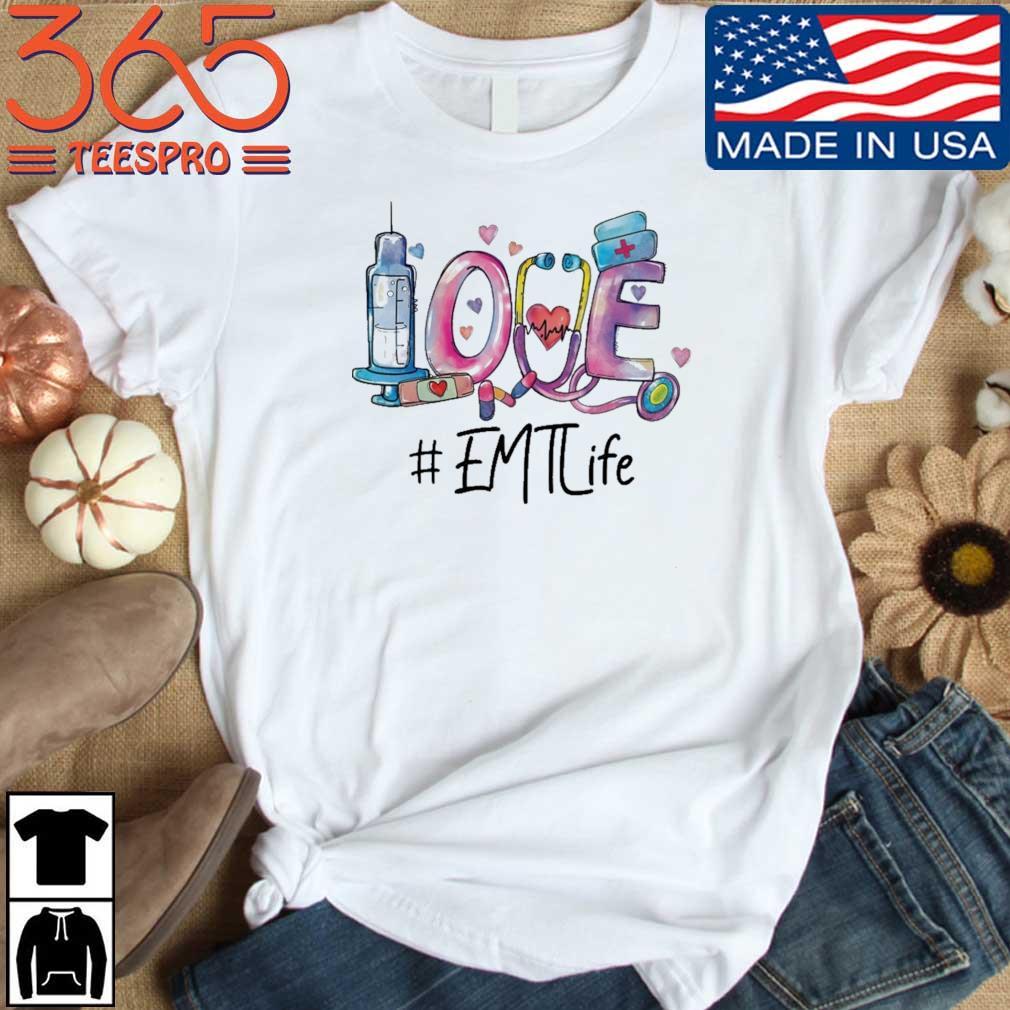 Love #EMTLife shirt