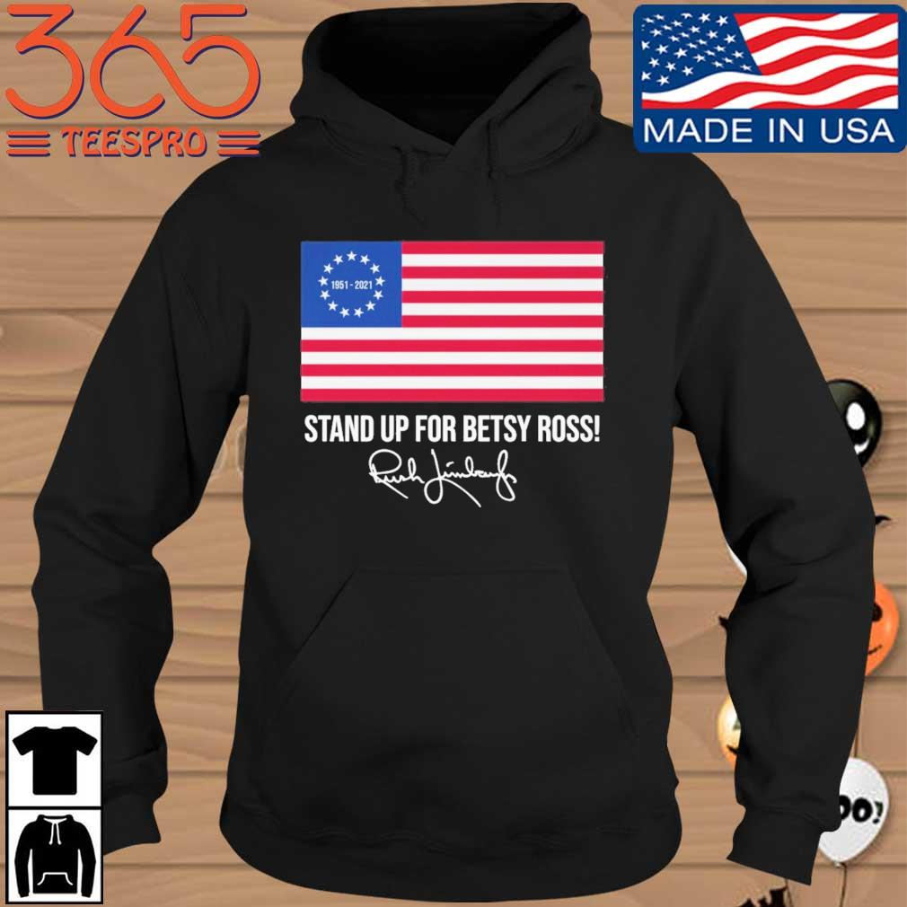 Rush Limbaugh 1951-2021 stand up for betsy ross American flag signature Hoodie den