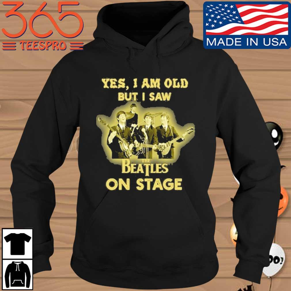 Yes I am old but I saw The Beatles on stage Hoodie den