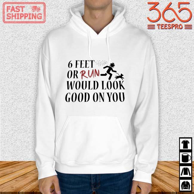 6 feet or tuen would look good on you Hoodie trang