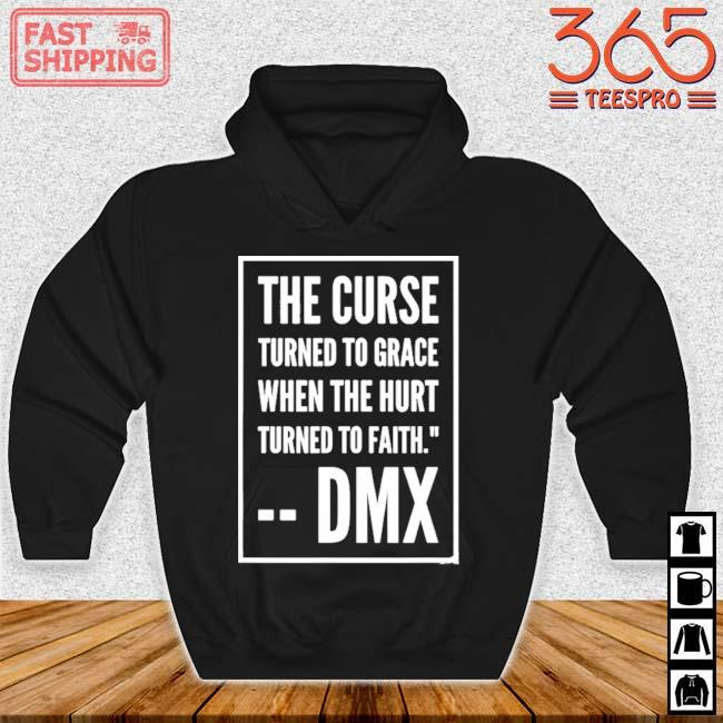 DMX the curse turned to grace when the hurt turned to faith Hoodie den