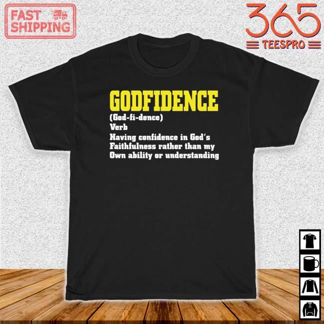 Godfidence Having Confidence In God's Faithfulness Shirt