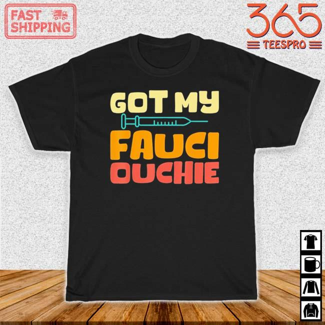 Got my Fauci ouchie vintage shirt