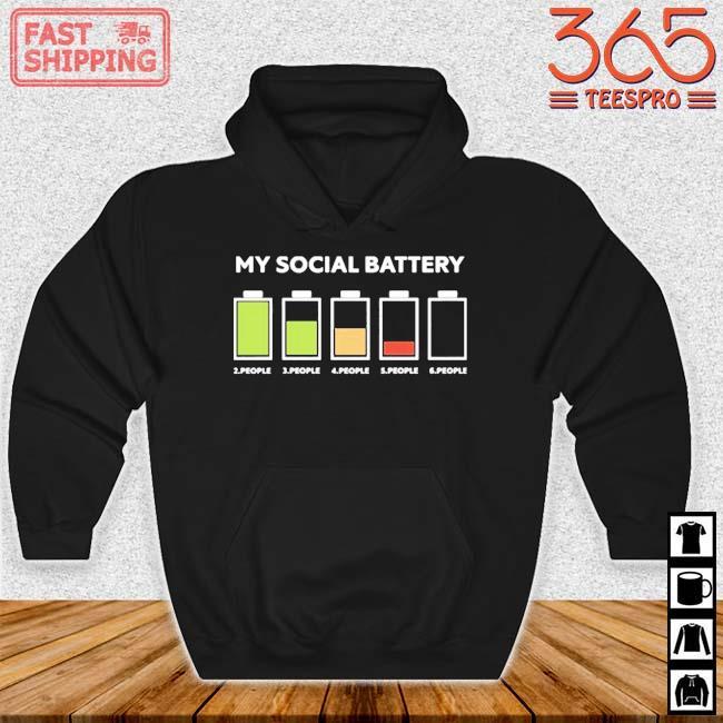 My Social Battery 2 People 3 People 4 People 5 People 6 People Shirt Hoodie den