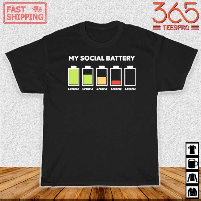 My Social Battery 2 People 3 People 4 People 5 People 6 People Shirt