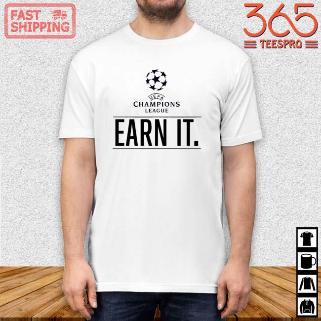 UEFA Champions League Earn It Shirt