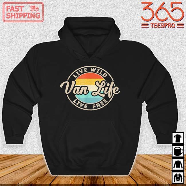 Van Life Clothing Retro Vintage Van Dwellers Vanlife Nomads Shirt Hoodie den
