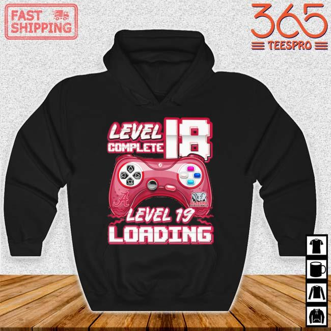 Alabama Crimson Tide Level Complete 18 Level 19 Loading Shirt Hoodie den