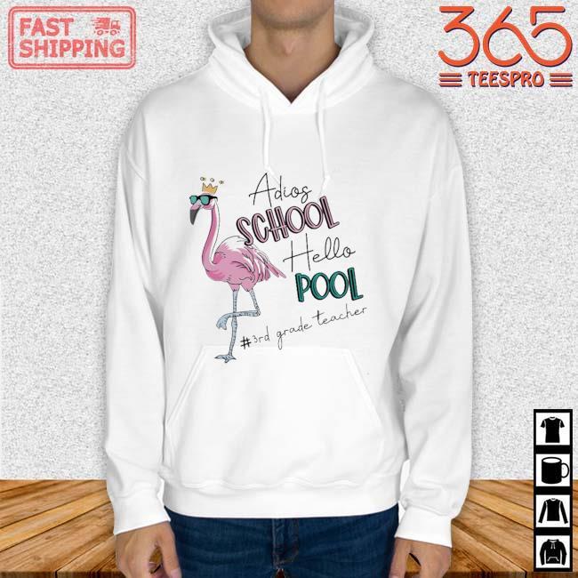 Flamingo adios school hello pool #3rdgradeteacher Hoodie trang