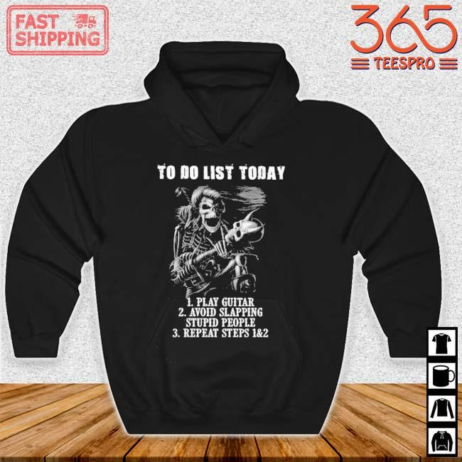 Skeleton to do list today play guitar avoid slapping stupid people repeat steps Hoodie den