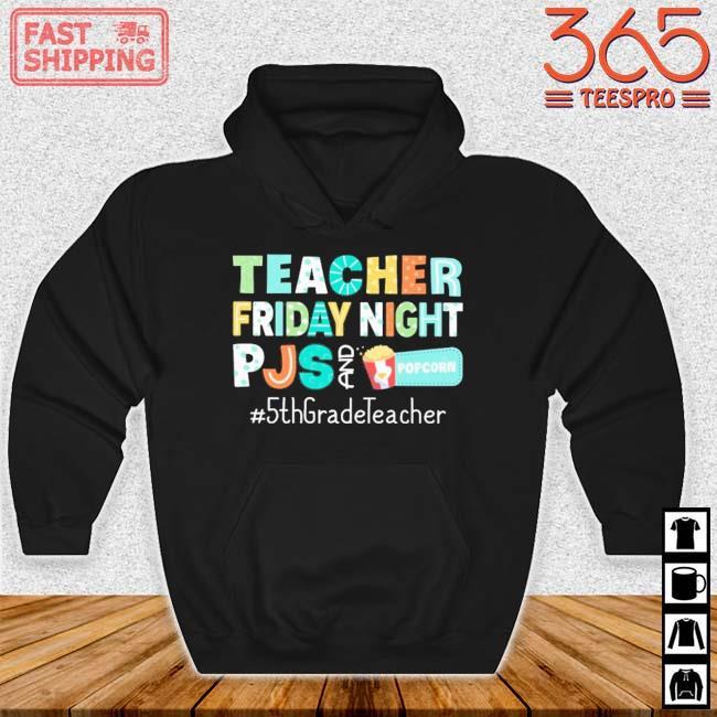Teacher friday night pjs and Popcorn #5thgradeTeacher Hoodie den