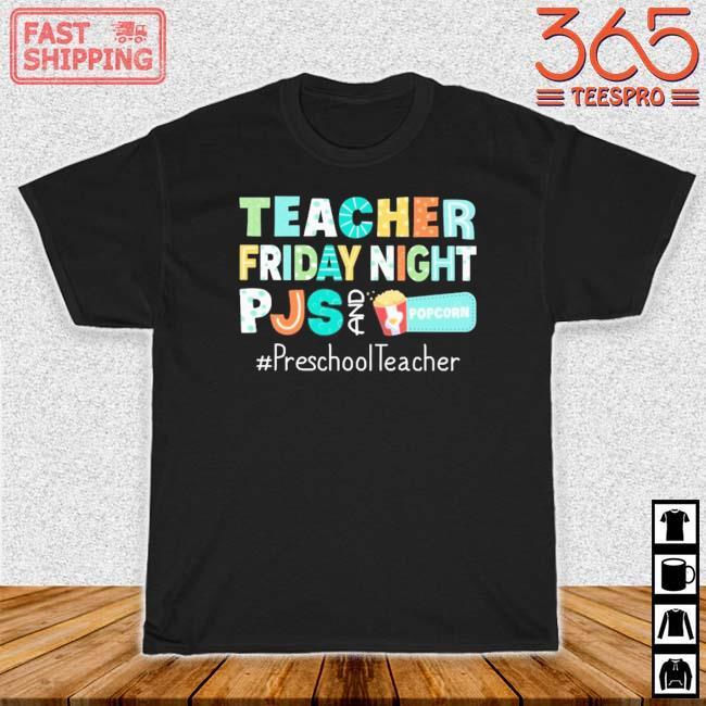 Teacher friday night pjs and Popcorn #PreschoolTeacher shirt