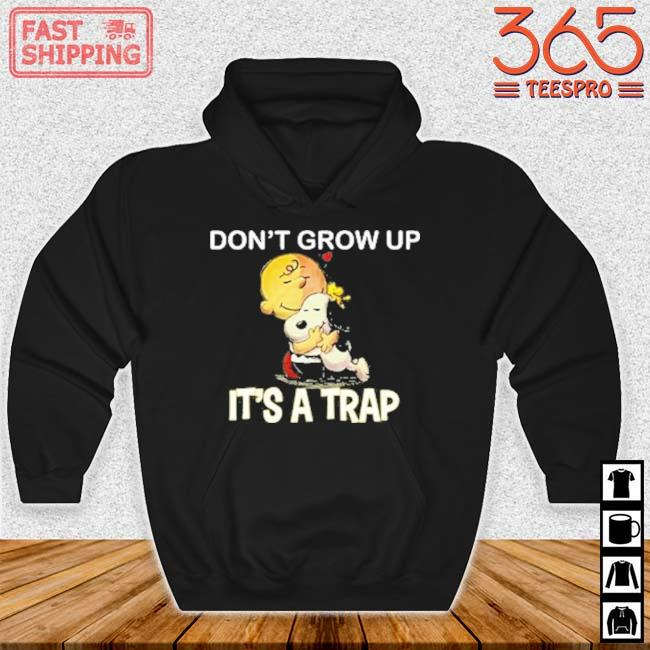 The Peanuts Snoopy and Charlie Brown don't grow up it's a trap Hoodie den