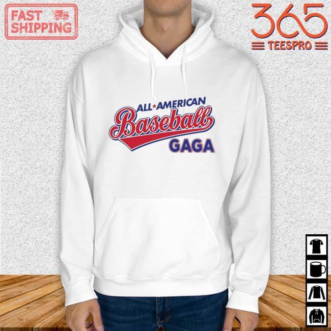 All American Baseball Gaga Shirt Hoodie trang