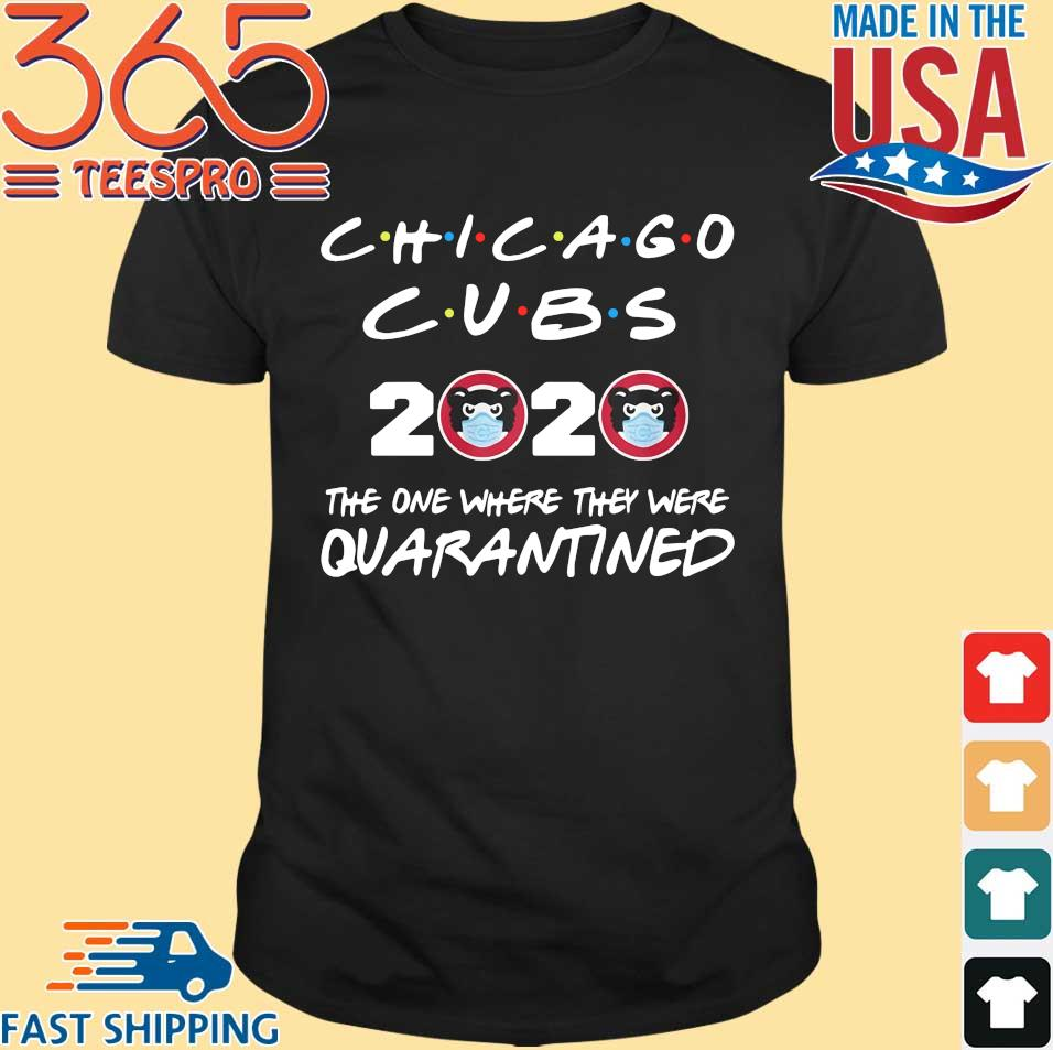 Chicago Cubs 2020 the one where they were Quarantined shirt