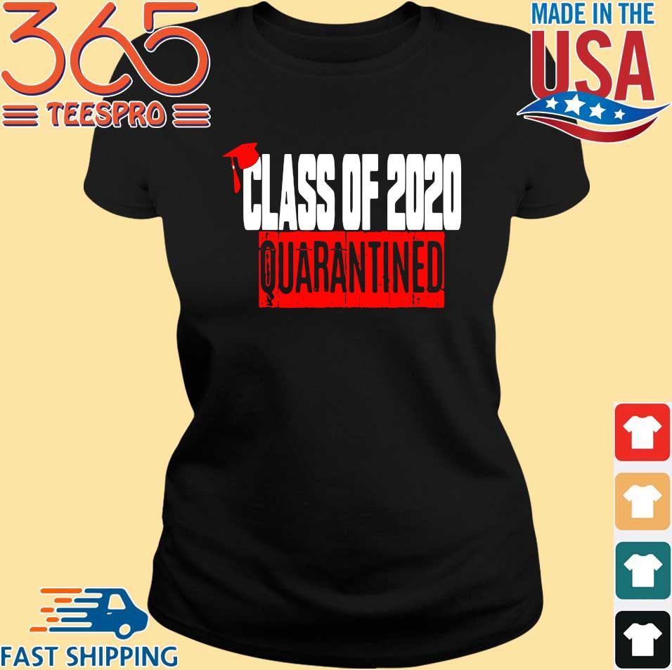 Class of 2020 Quarantine Shirts Ladies den