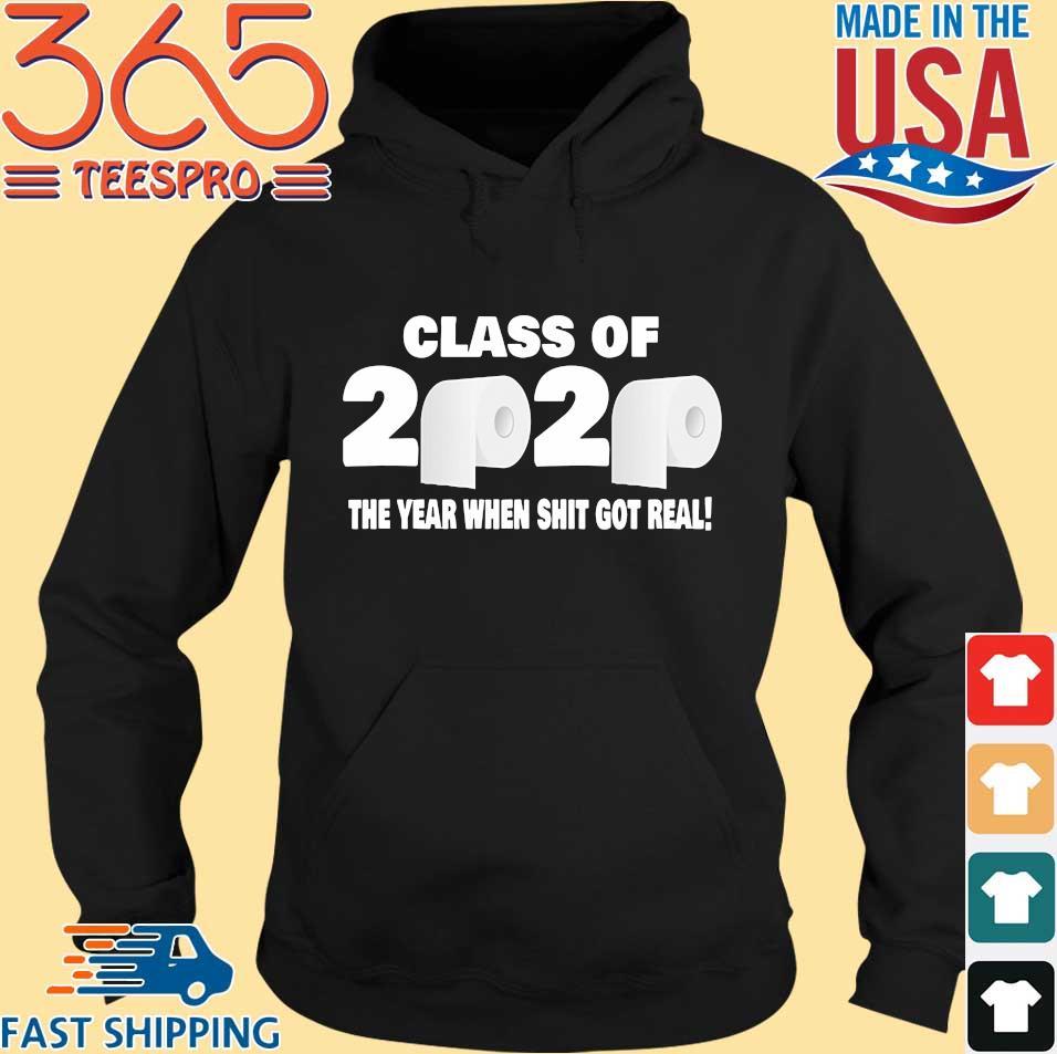 Class of 2020 The Year When Shit Got Real Fun Graduation Tee Shirt Hoodie den