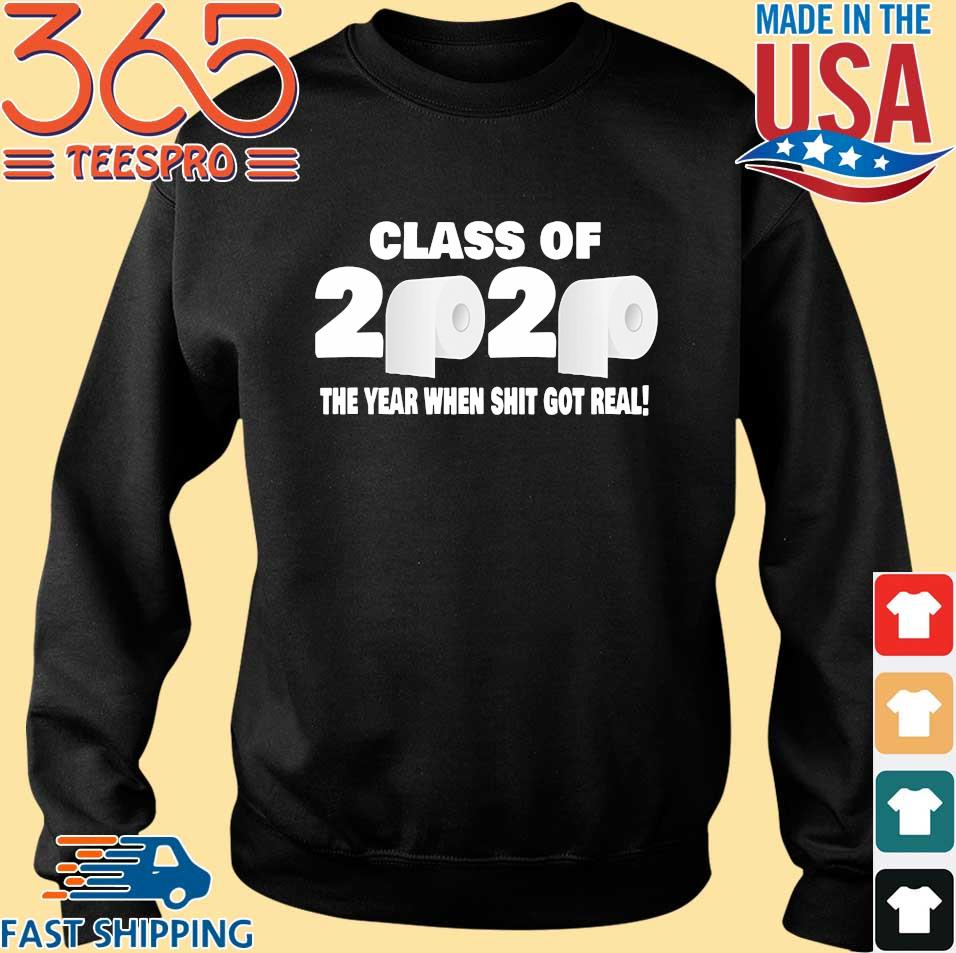 Class of 2020 The Year When Shit Got Real Fun Graduation Tee Shirt Sweater den