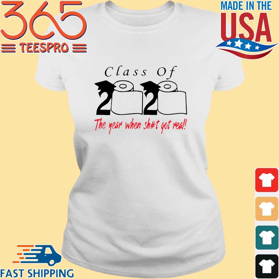 Class of 2020 the year when shit got real tee Shirt Ladies trang