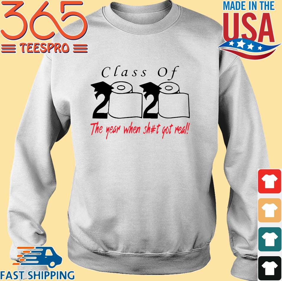 Class of 2020 the year when shit got real tee Shirt Sweater trang