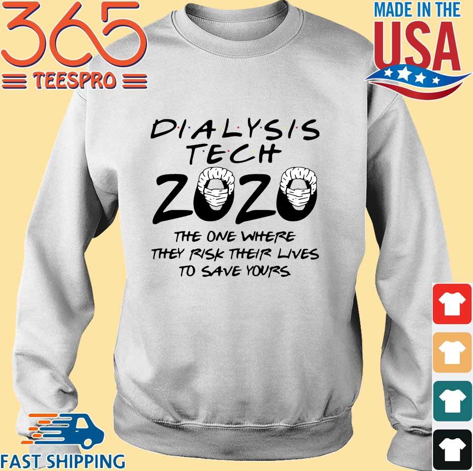 Dialysis tech 2020 the one where they risk their lives to save yours s Sweater trang