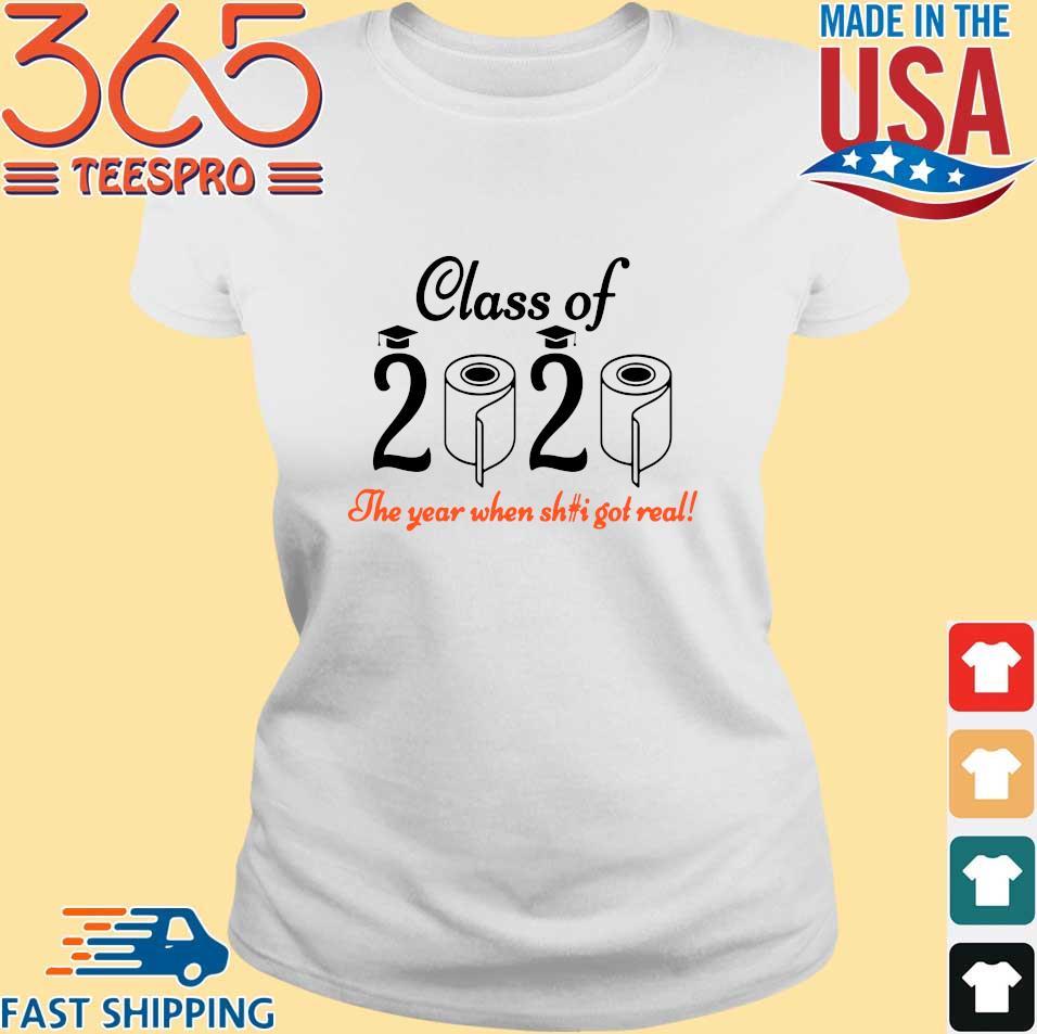 Senior 2020 Shit Getting Real Shirt Class Of 2020 Graduation Senior Funny Quarantine Shirt Ladies trang