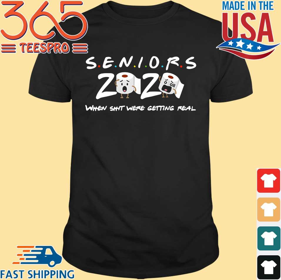 Senior Class of 2020 When shit were getting real tee shirt