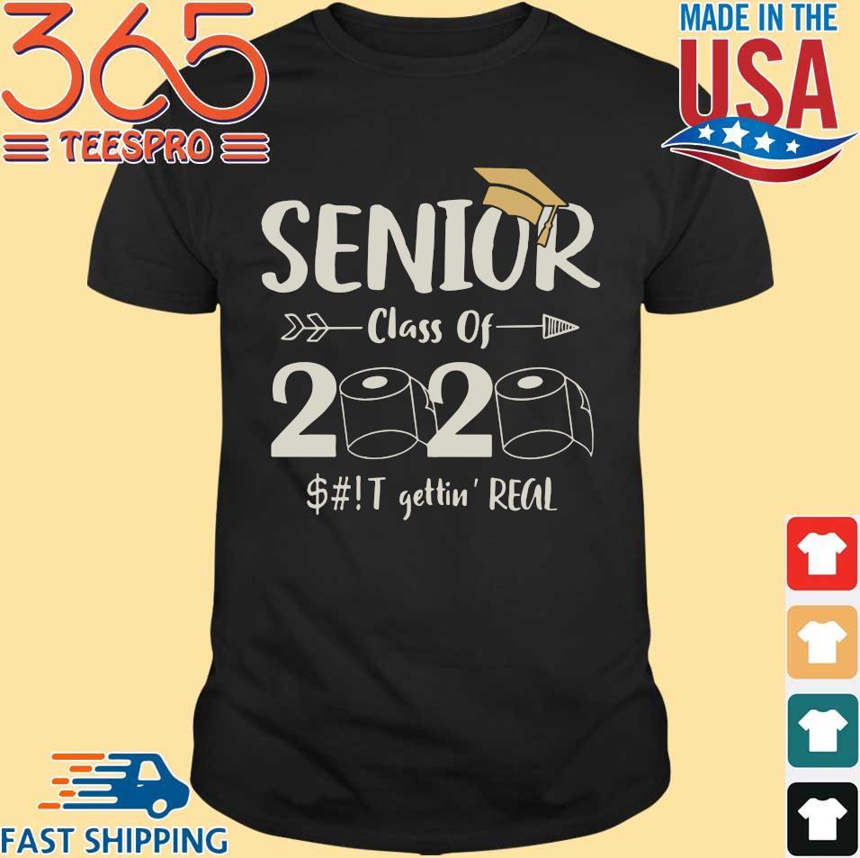Seniors 2020 Shit Gettin Real Funny Toilet Paper Apocalypse Quarantine Tee Shirt