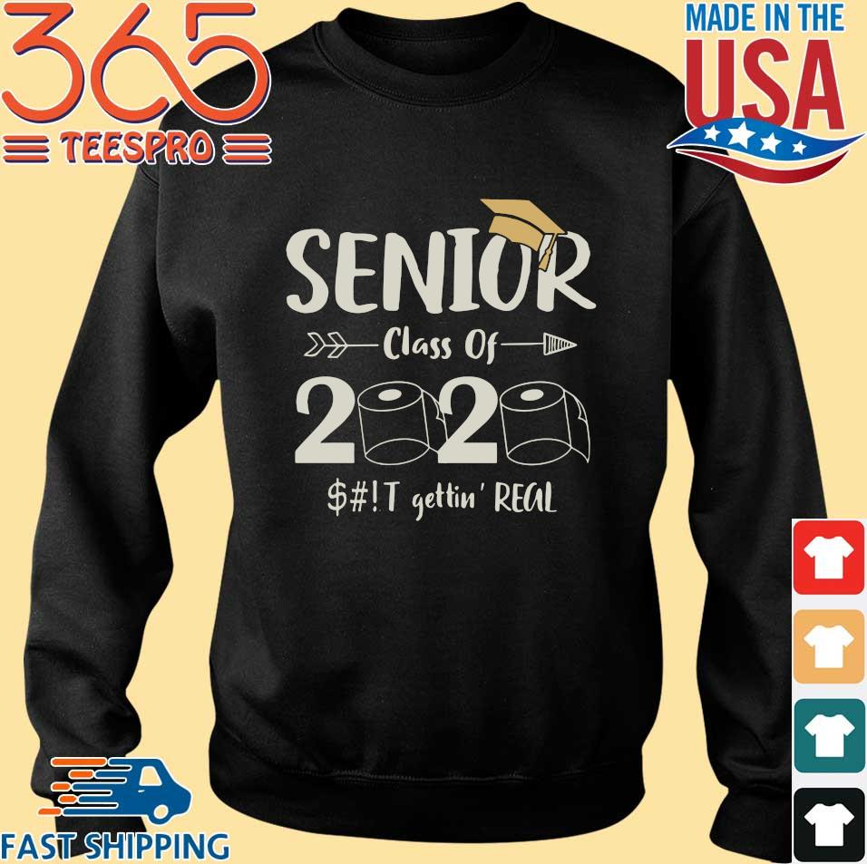 Seniors 2020 Shit Gettin Real Funny Toilet Paper Apocalypse Quarantine Tee Shirt Sweater den