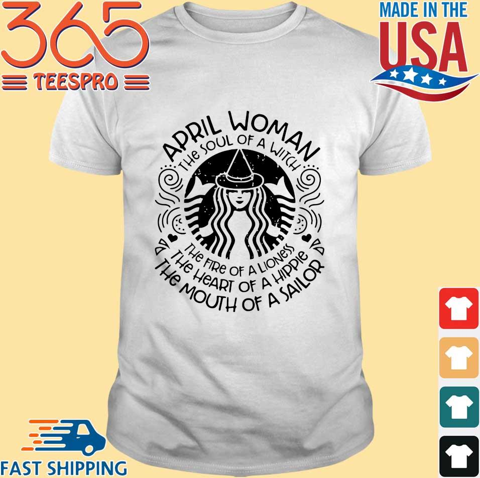 Starbucks April woman the soul of a witch the fire of a lioness shirt