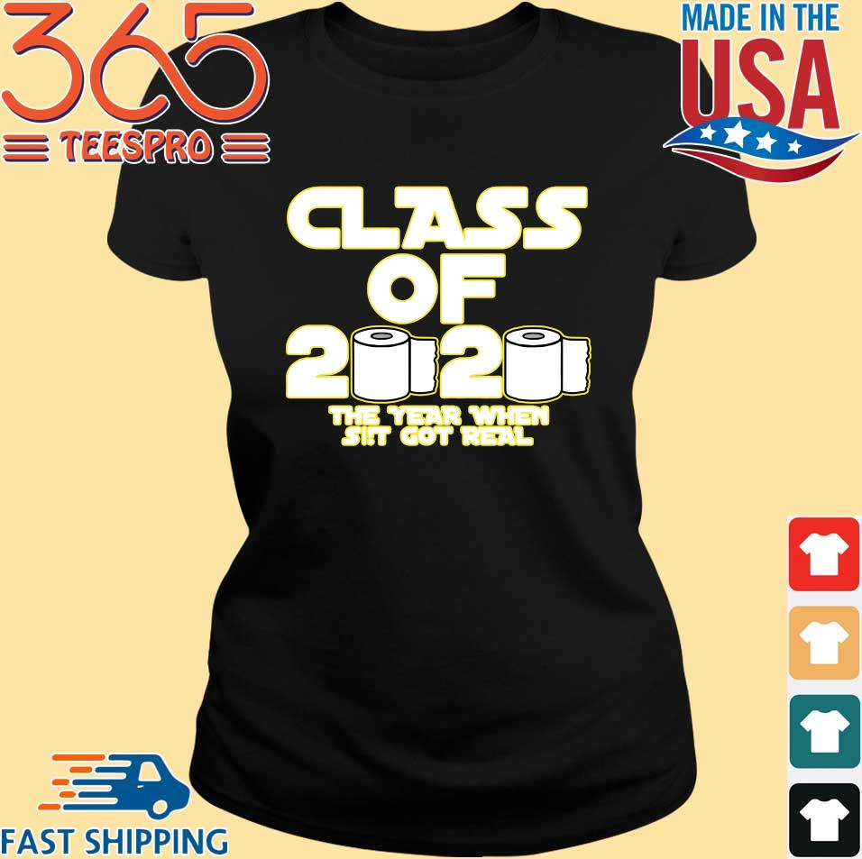 Toilet Paper Class of 2020 The Year When Shit Got Real Graduation Tee Shirts Ladies den