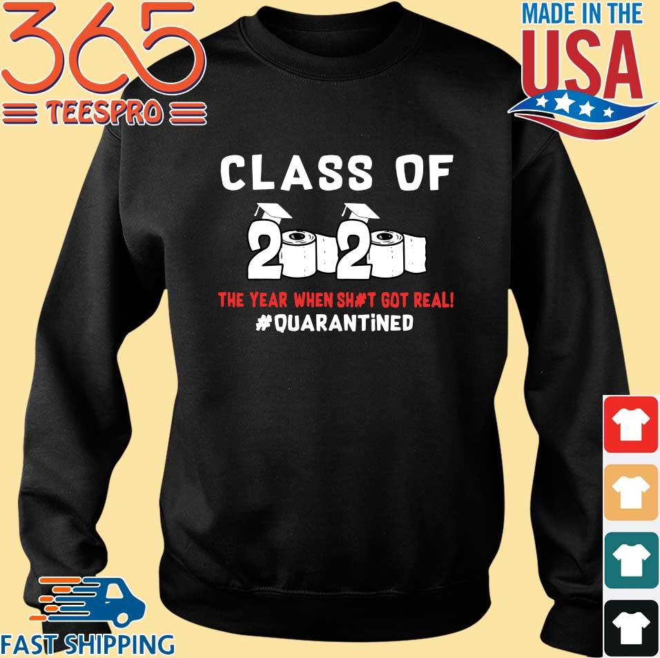 Class Of 2020 The Year When Shit Got Real #quarantined T-s Sweater den
